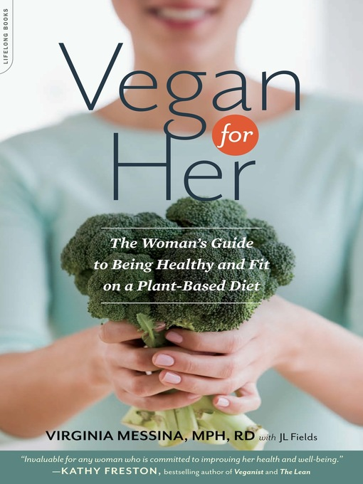 Title details for Vegan for Her by Virginia Messina - Available