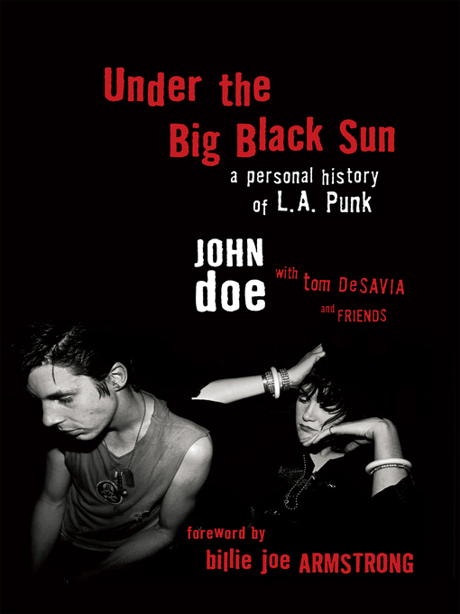 Title details for Under the Big Black Sun by John Doe - Available