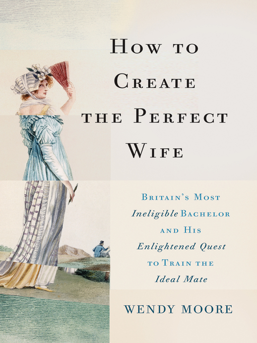 Title details for How to Create the Perfect Wife by Wendy Moore - Wait list