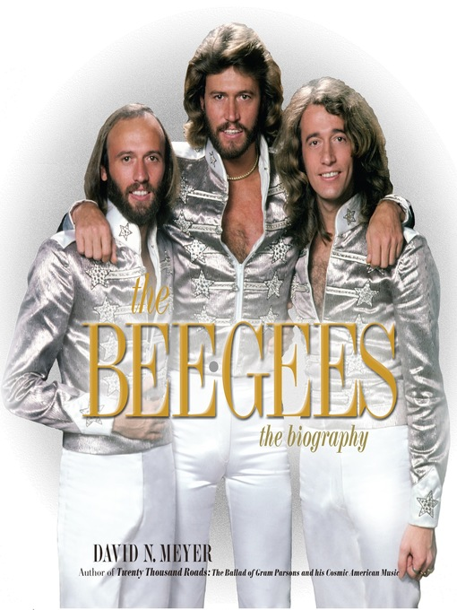 Title details for The Bee Gees by David N. Meyer - Available
