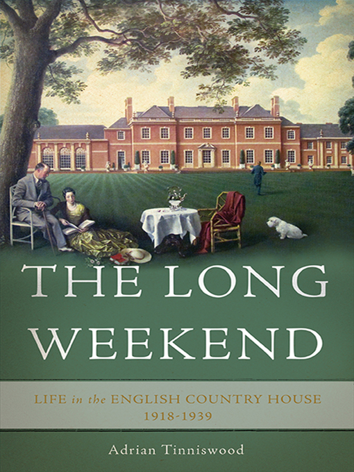 Title details for The Long Weekend by Adrian Tinniswood - Available