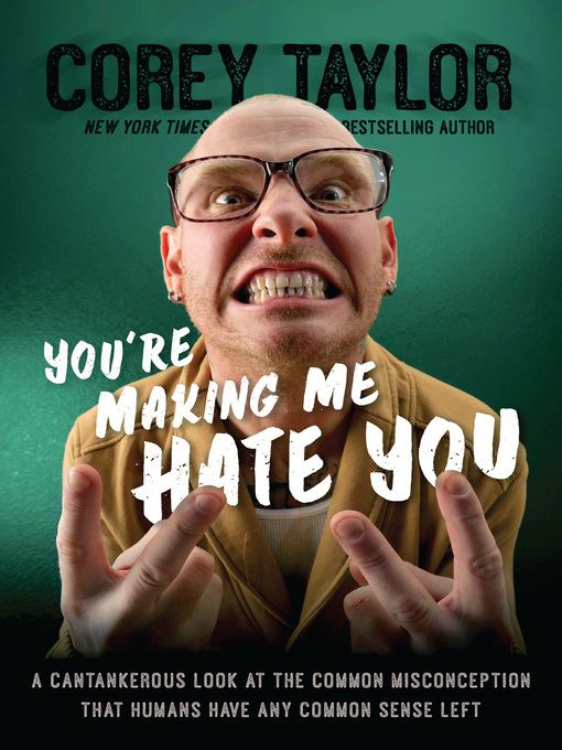 Title details for You're Making Me Hate You by Corey Taylor - Wait list