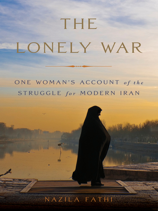 Title details for The Lonely War by Nazila Fathi - Available