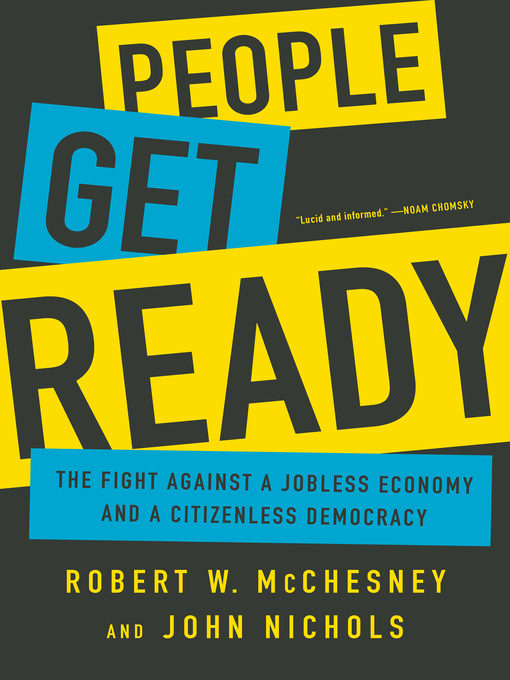 Title details for People Get Ready by Robert W McChesney - Available