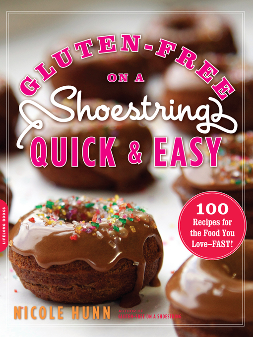 Title details for Gluten-Free on a Shoestring, Quick and Easy by Nicole Hunn - Available