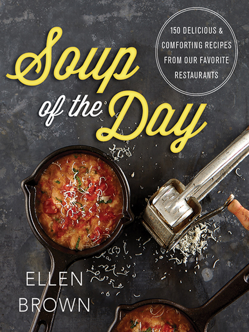 Title details for Soup of the Day by Ellen Brown - Available