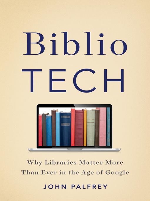 Title details for BiblioTech by John Palfrey - Wait list
