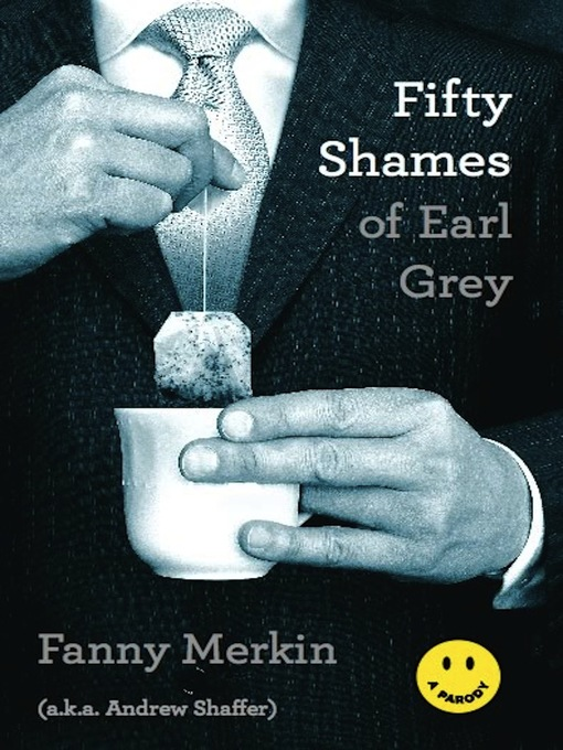 Title details for Fifty Shames of Earl Grey by Fanny Merkin - Available
