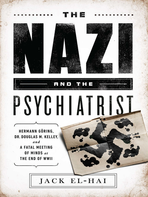 Title details for The Nazi and the Psychiatrist by Jack El-Hai - Available