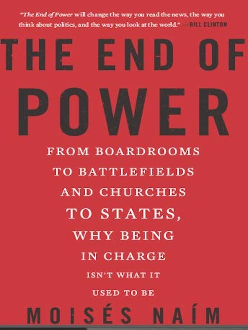 Title details for The End of Power by Moises Naim - Available