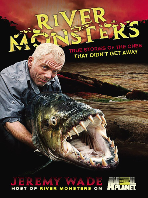 Title details for River Monsters by Jeremy Wade - Available