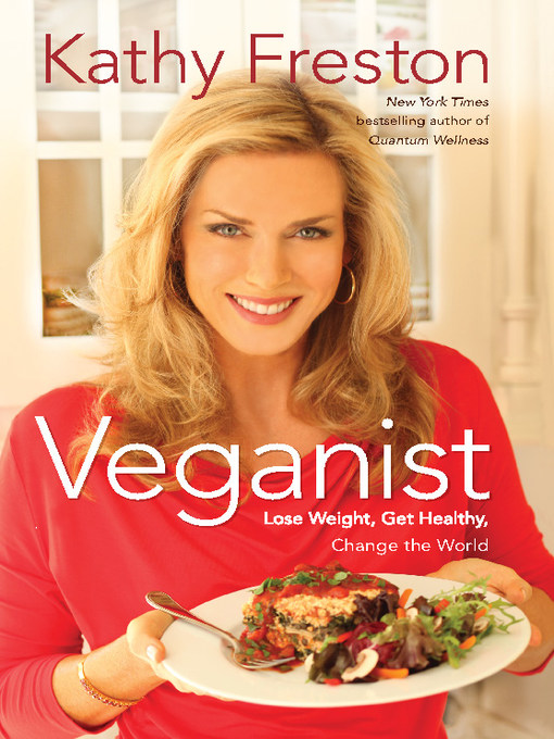 Title details for Veganist by Kathy Freston - Available