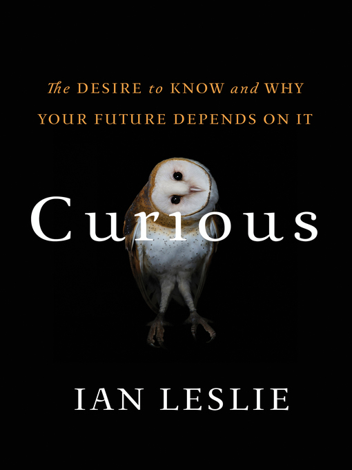 Title details for Curious by Ian Leslie - Available