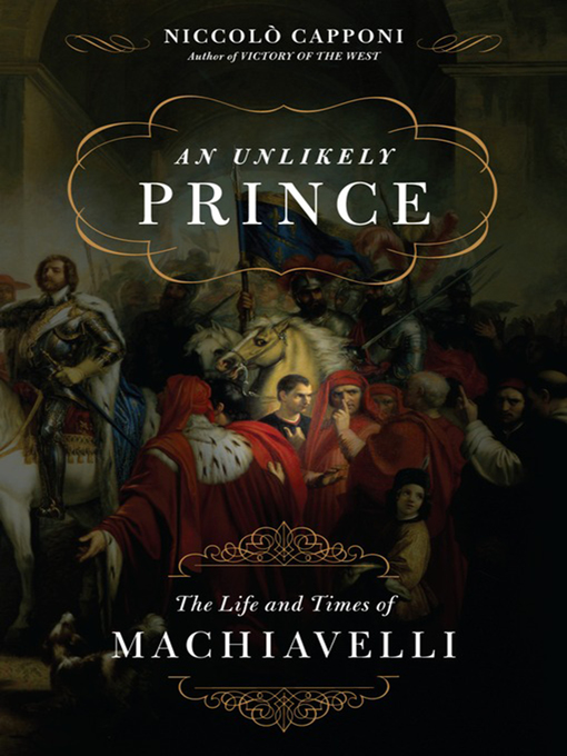 a biography of the life and times of niccolo machiavelli Unger, miles j 'machiavelli: a biography' (simon & schuster 2011) a lively, authoritative account of machiavelli's life and work villari, pasquale the life and times of niccolò machiavelli (2 vol 1892), good older biography online google edition vol 1  google edition vol 2.