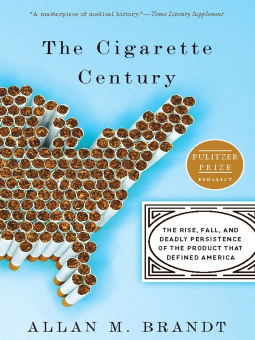 Title details for The Cigarette Century by Allan Brandt - Available
