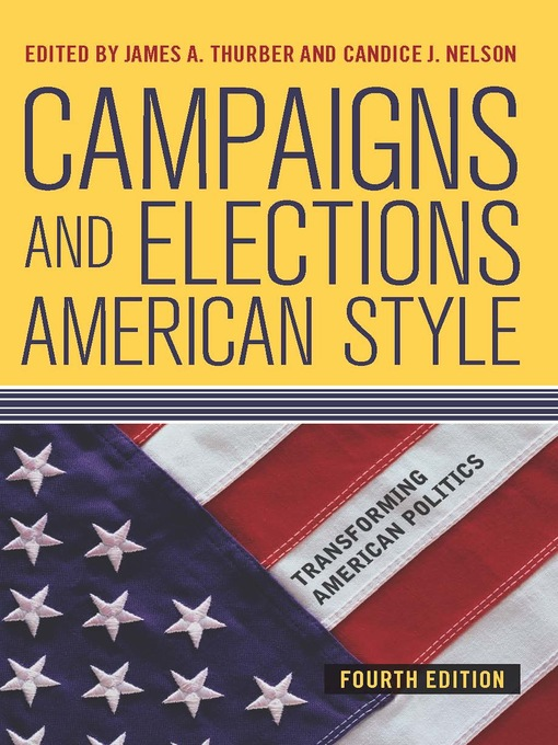 Title details for Campaigns and Elections American Style by James A Thurber - Available