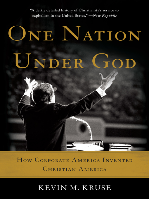 Title details for One Nation Under God by Kevin M. Kruse - Wait list