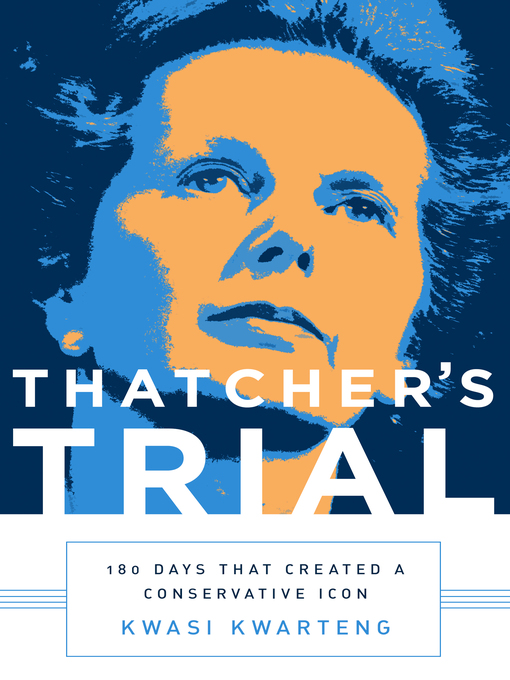 Title details for Thatcher's Trial by Kwasi Kwarteng - Available