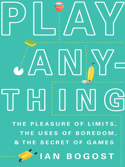 Title details for Play Anything by Ian Bogost - Available
