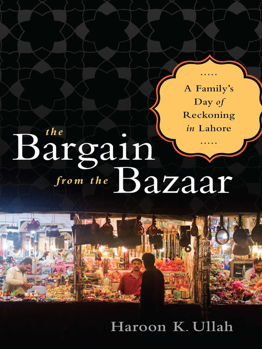 Title details for The Bargain from the Bazaar by Haroon K. Ullah - Available