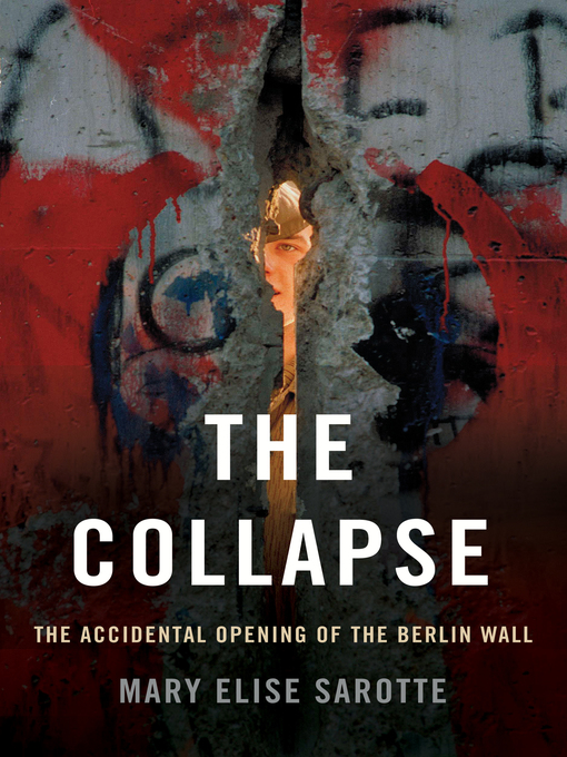 Title details for The Collapse by Mary Elise Sarotte - Available