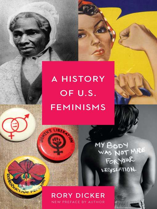 Title details for A History of U.S. Feminisms by Rory C. Dicker - Available