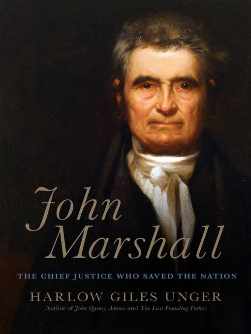 Title details for John Marshall by Harlow Giles Unger - Available
