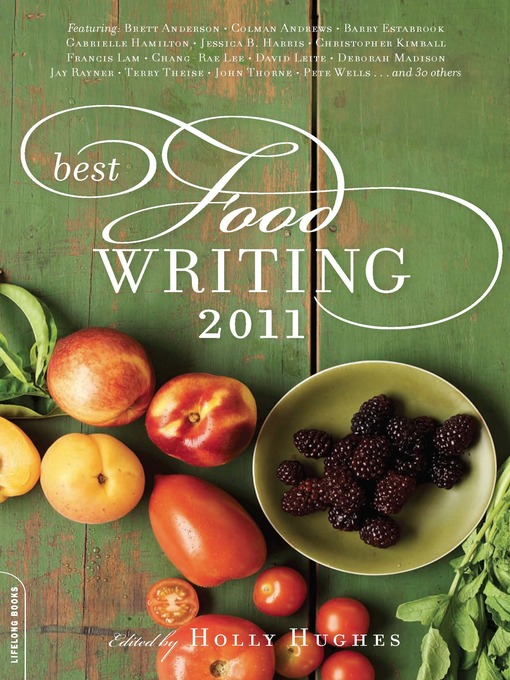 Title details for Best Food Writing 2011 by Holly Hughes - Available