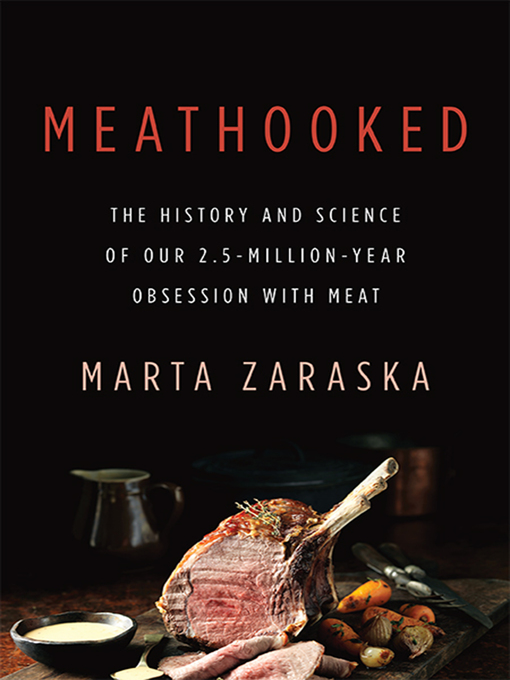 Title details for Meathooked by Marta Zaraska - Available