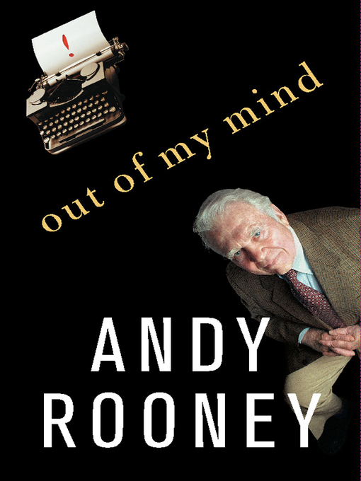 Title details for Out of My Mind by Andy Rooney - Available