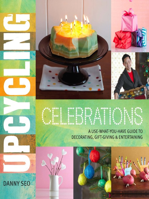 Title details for Upcycling Celebrations by Danny Seo - Available