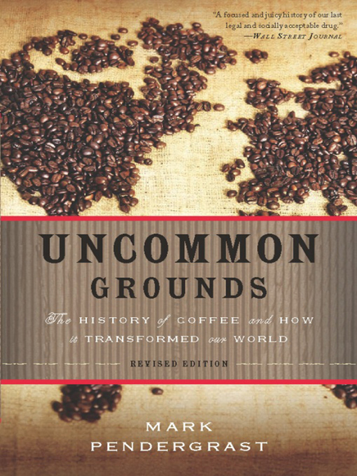 Title details for Uncommon Grounds by Mark Pendergrast - Wait list