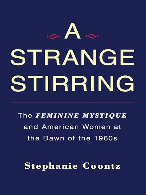 Title details for A Strange Stirring by Stephanie Coontz - Available
