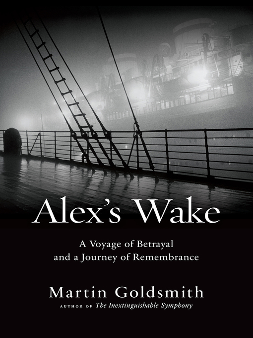 Title details for Alex's Wake by Martin Goldsmith - Available