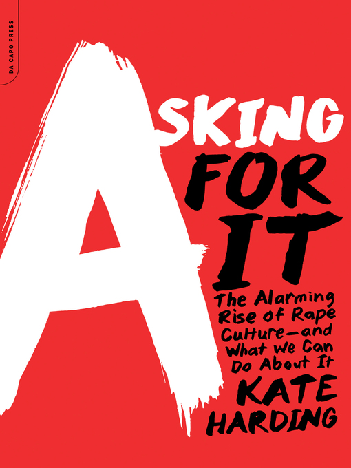 Title details for Asking for It by Kate Harding - Available