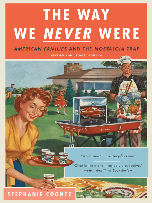 Title details for The Way We Never Were by Stephanie Coontz - Available