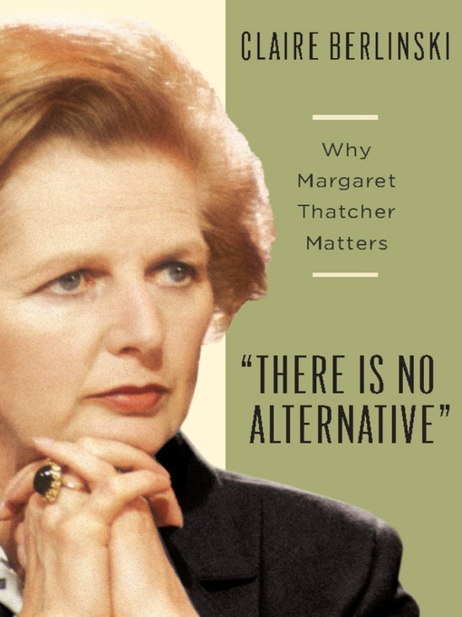 Title details for There Is No Alternative by Claire Berlinski - Wait list