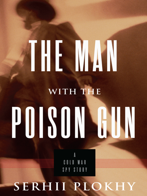 Title details for The Man with the Poison Gun by Serhii Plokhy - Available