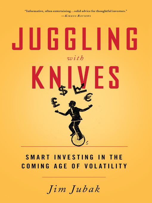 Title details for Juggling with Knives by Jim Jubak - Available