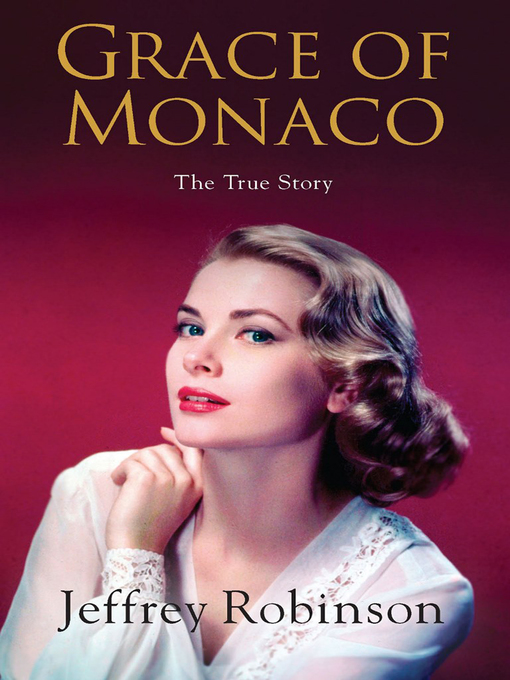Title details for Grace of Monaco by Jeffrey Robinson - Available