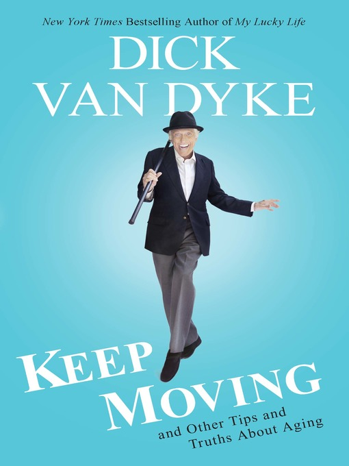Title details for Keep Moving by Dick Van Dyke - Available