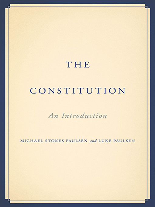 Title details for The Constitution by Michael Stokes Paulsen - Available