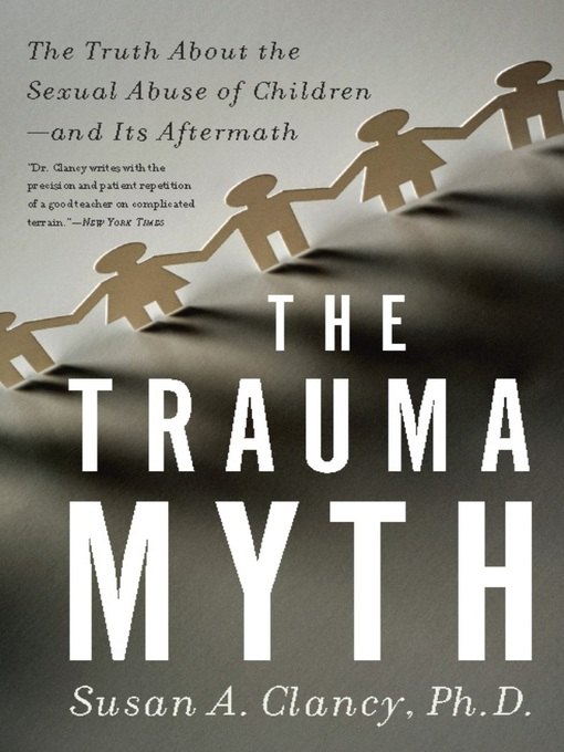 Title details for The Trauma Myth by Susan A. Clancy - Available