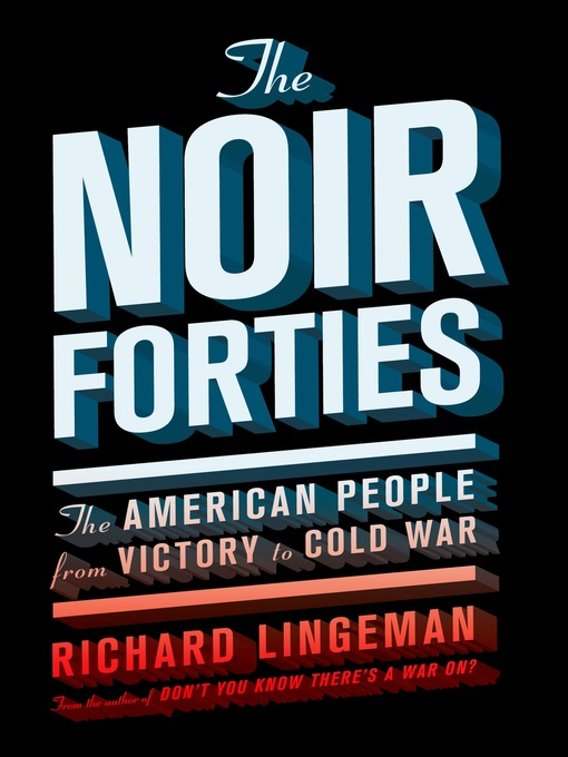 Title details for The Noir Forties by Richard Lingeman - Available