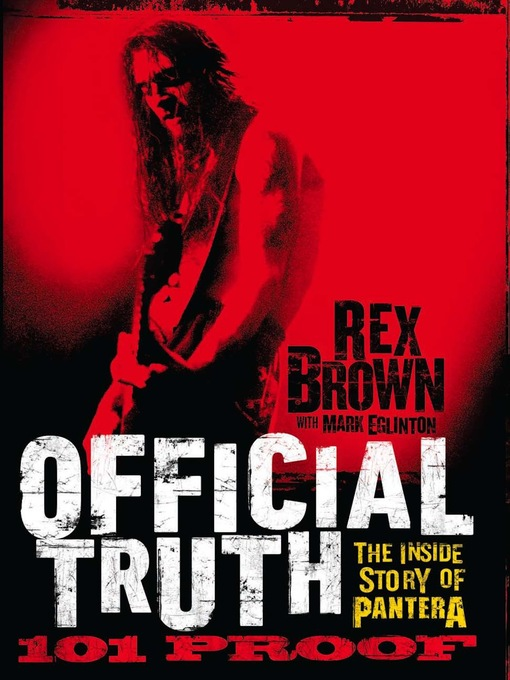 Title details for Official Truth, 101 Proof by Rex Brown - Available