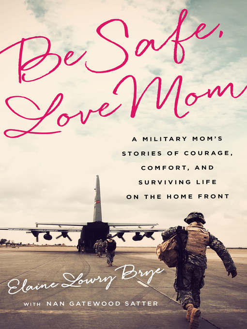 Title details for Be Safe, Love Mom by Elaine Lowry Brye - Available