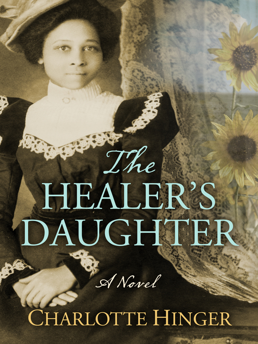 Title details for The Healer's Daughter by Charlotte Hinger - Available