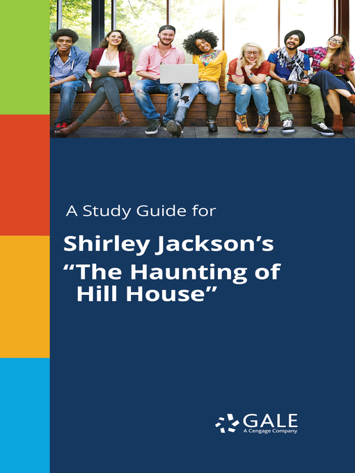 A Study Guide For Shirley Jackson S The Haunting Of Hill House Ok Virtual Library Overdrive