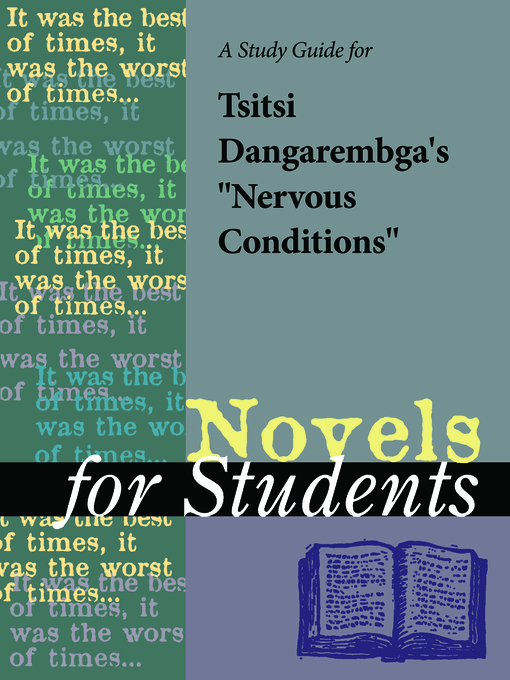 "Title details for A Study Guide for Tsitsi Dangaremba's ""Nervous Conditions"" by Gale, Cengage Learning - Available"