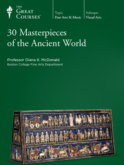Title details for 30 Masterpieces of the Ancient World by Diana K. McDonald - Available